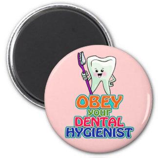 Obey Your Dental Hygienist Refrigerator Magnet