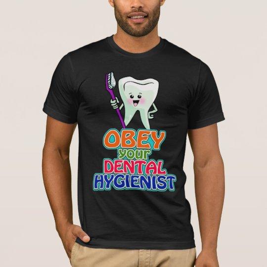 Obey Your Dental Hygienist T-Shirt