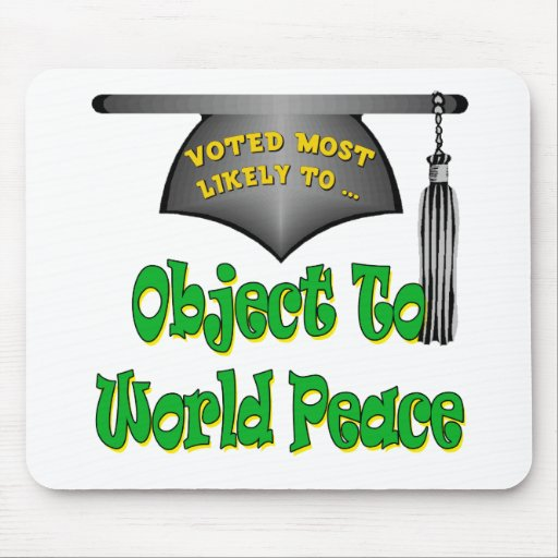 Object To World Peace Mouse Pad