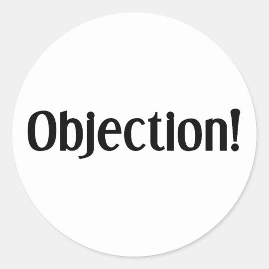 Objection Classic Round Sticker