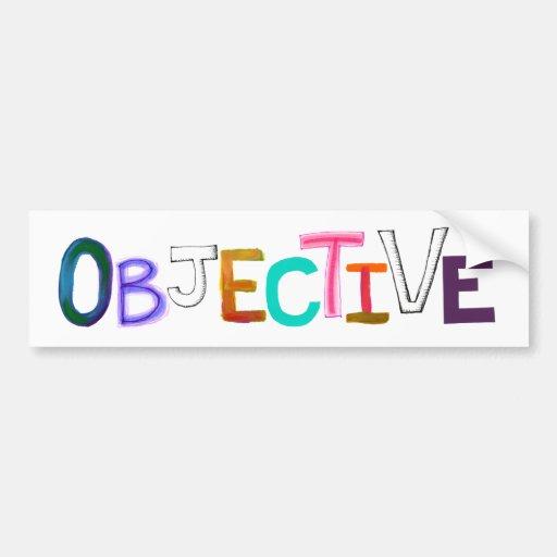 Objective rational fair scientific legal word art car bumper sticker