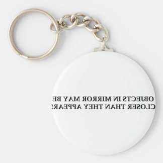 OBJECTS IN MIRROR MAY BE CLOSER ....... BASIC ROUND BUTTON KEYCHAIN