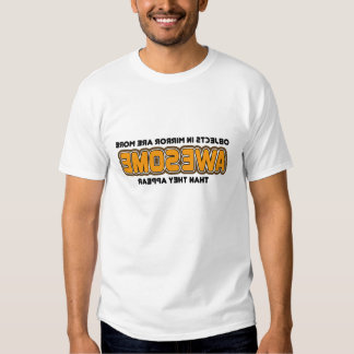 Objects In Mirror More Awesome Than They Appear Tee Shirt