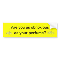 Obnoxious Perfume Bumper Sticker