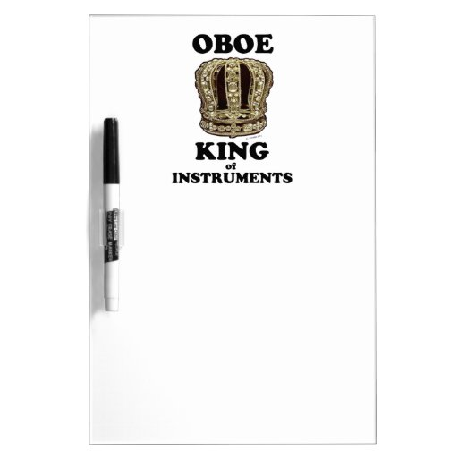 Oboe King of Instruments Dry Erase White Board