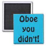 Oboe usted no hizo imán