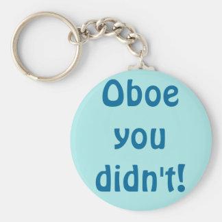 Oboe usted no hizo llavero