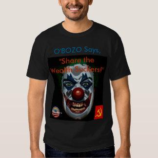 "O'Bozo says ""Share the Wealth Suckers"" (black T) Shirt"