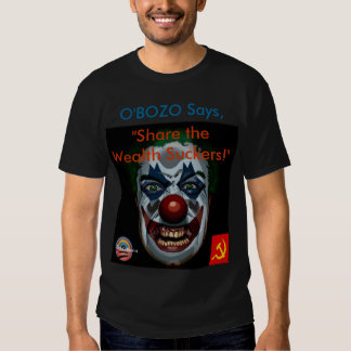 """O'Bozo says """"Share the Wealth Suckers"""" (black T) T-Shirt"""