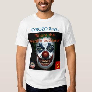 "O'Bozo says ""Share the Wealth Suckers!"" Tee Shirt"