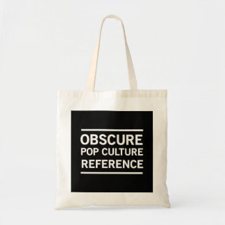 Obscure Pop Culture Reference Budget Tote Bag