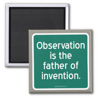 Observation is the father of invention. 2 inch square magnet
