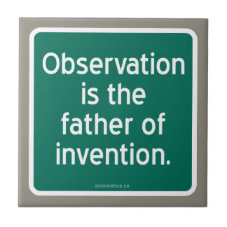 Observation is the father of invention. ceramic tile