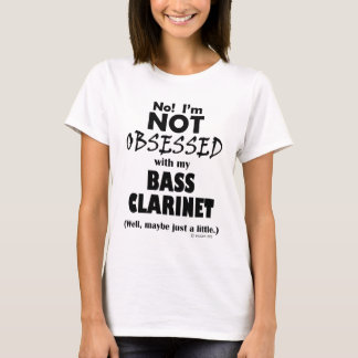 Obsessed Bass Clarinet T-Shirt