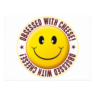 Obsessed Cheese Smiley Postcard