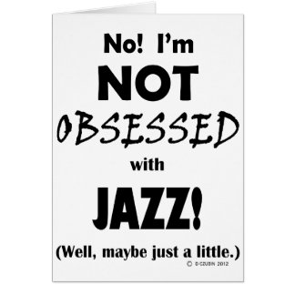 Obsessed Jazz Card