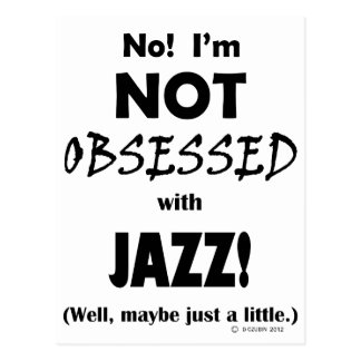 Obsessed Jazz Postcard