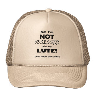 Obsessed Lute Trucker Hats