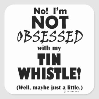 Obsessed Tin Whistle Square Sticker