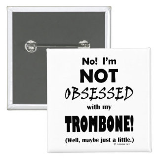 Obsessed Trombone Pinback Button