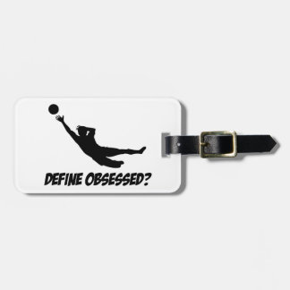 Obsessed with goalkeep bag tag