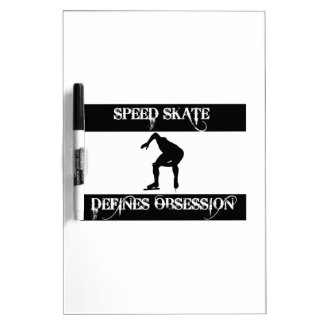 obsessed with speed skate Dry-Erase whiteboards