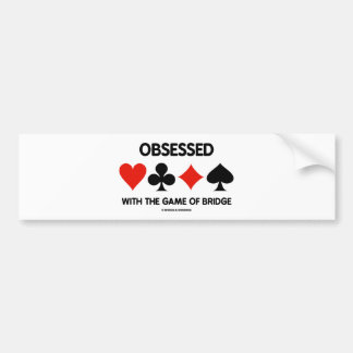 Obsessed With The Game Of Bridge (Card Suits) Bumper Sticker