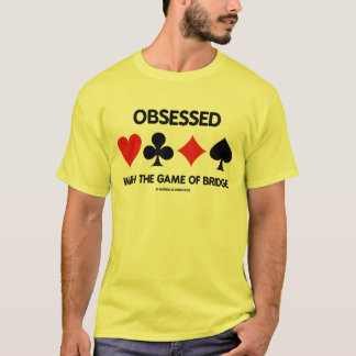 Obsessed With The Game Of Bridge (Card Suits) T-Shirt