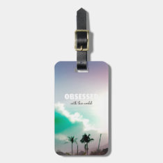 Obsessed With This Worl Type Words Luggage Tag at Zazzle