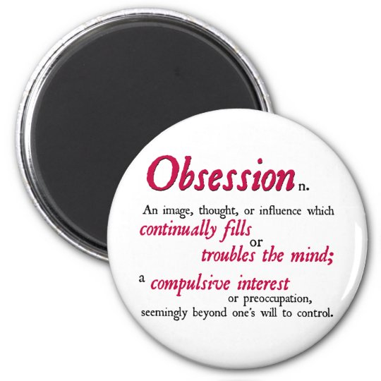 Obsession Definition Magnet