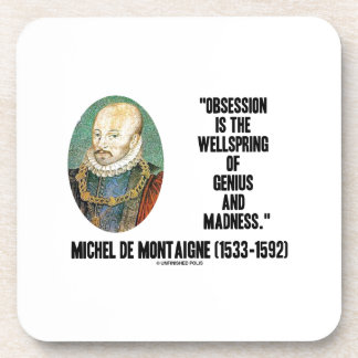 Obsession Wellspring Genius Madness de Montaigne Drink Coaster