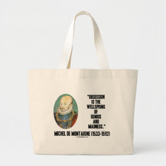 Obsession Wellspring Genius Madness de Montaigne Large Tote Bag