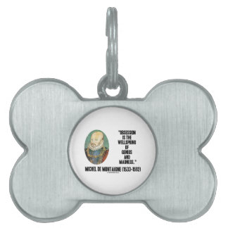 Obsession Wellspring Genius Madness de Montaigne Pet Name Tag