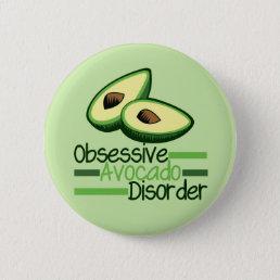 Obsessive Avocado Disorder Cool Green Pinback Button