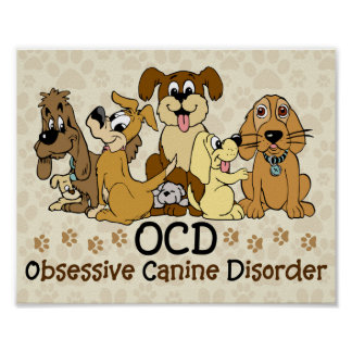 Obsessive Canine Disorder Poster