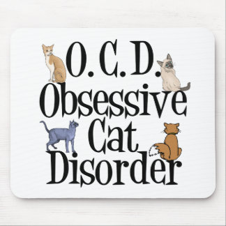 Obsessive Cat Disorder Mouse Pad