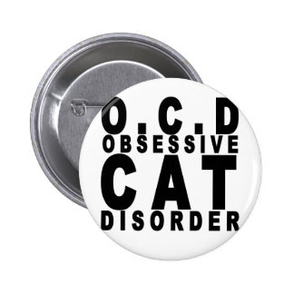 Obsessive Cat Disorder Shirt B.png Pinback Buttons