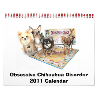 Obsessive Chihuahua Disorder 2011 Calendar