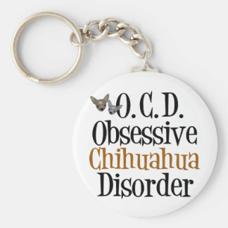 Obsessive Chihuahua Disorder Basic Round Button Keychain