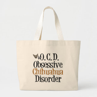 Obsessive Chihuahua Disorder Large Tote Bag