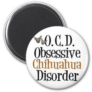 Obsessive Chihuahua Disorder 2 Inch Round Magnet