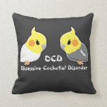 Obsessive Cockatiel Disorder Throw Pillow