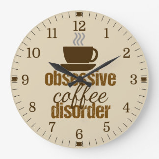 Obsessive Coffee Disorder Funny Large Clock