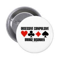 Obsessive Compulsive Bridge Disorder (OCBD) 2 Inch Round Button