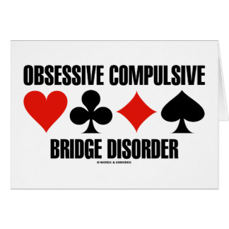 Obsessive Compulsive Bridge Disorder OCBD Greeting Cards