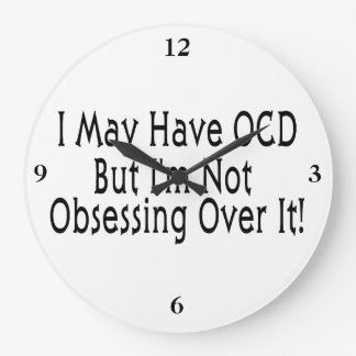 Obsessive Compulsive Obsession Large Clock
