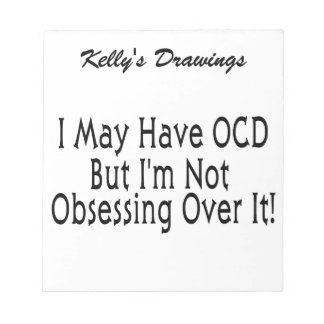 Obsessive Compulsive Obsession Notepad