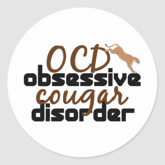 Obsessive Cougar Disorder Classic Round Sticker