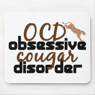Obsessive Cougar Disorder Mouse Pad