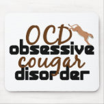 Obsessive Cougar Disorder Mousepads